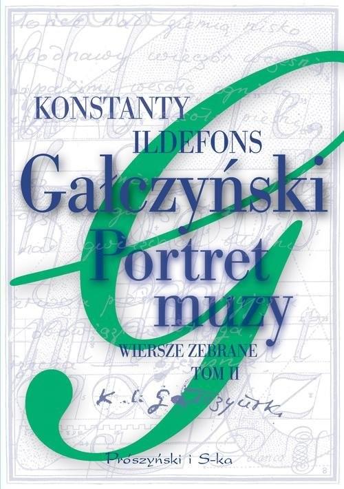 okładka Portret muzy. Wiersze zebrane. Tom 2, Książka | Konstanty Ildefons Gałczyński