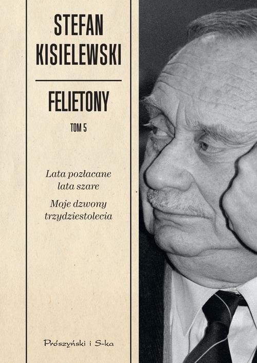 okładka Felietony. Tom 5, Książka | Kisielewski Stefan