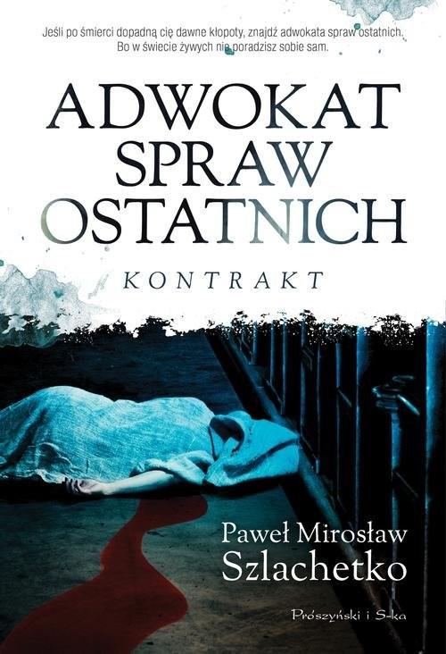 okładka Adwokat spraw ostatnich, Książka | Paweł Mirosław Szlachetko