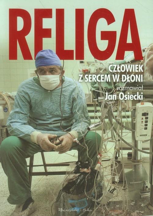 okładka Religa. Człowiek z sercem w dłoni, Książka | Osiecki Jan
