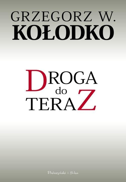 okładka Droga do terazksiążka |  | Grzegorz W. Kołodko