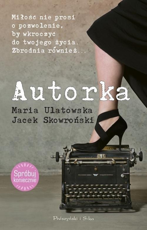 okładka Autorka, Książka | Maria Ulatowska, Jacek Skowroński