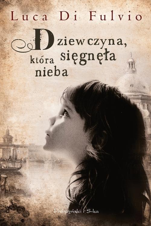 okładka Dziewczyna, która sięgnęła nieba, Książka   Fulvio Luca Di