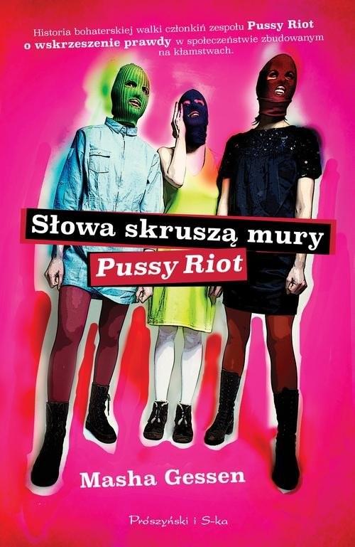 okładka Słowa skruszą mury. Pussy Riot, Książka | Masha Gessen