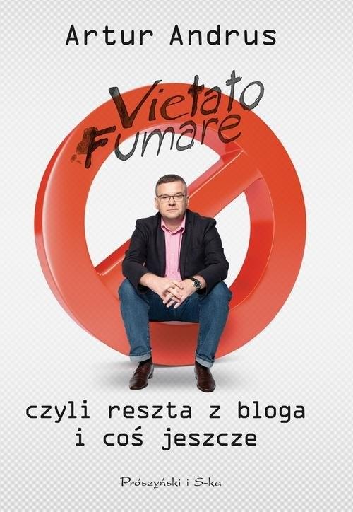 okładka Vietato fumare, czyli reszta z bloga i coś jeszcze, Książka | Artur Andrus