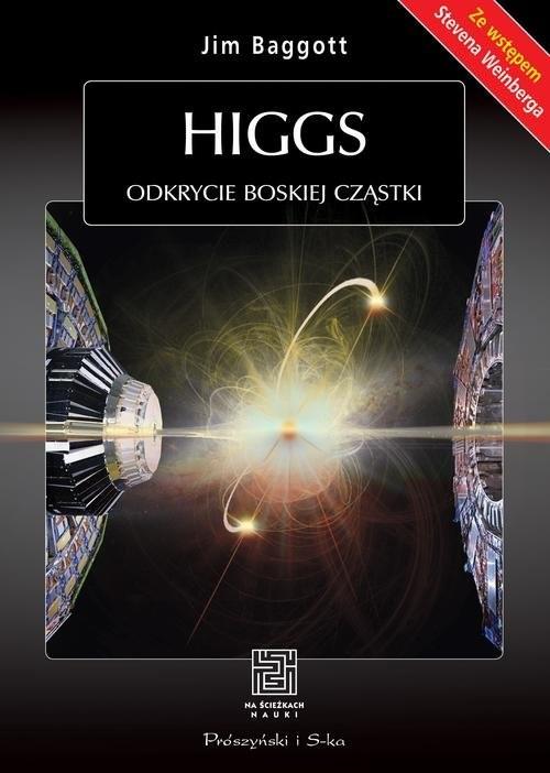 okładka Higgs. Odkrycie boskiej cząstki, Książka | Baggott Jim