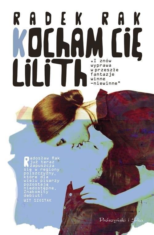okładka Kocham cię, Lilith, Książka | Rak Radek