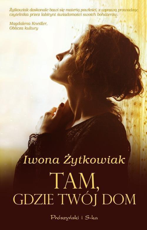 okładka Tam, gdzie Twój dom, Książka | Iwona Żytkowiak
