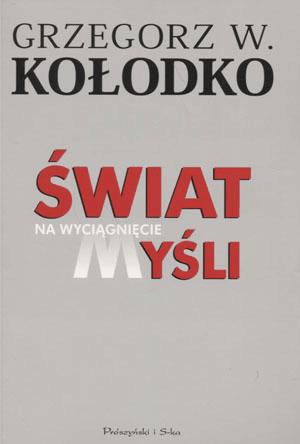 okładka Świat na wyciągnięcie myśli, Książka | Grzegorz  W. Kołodko