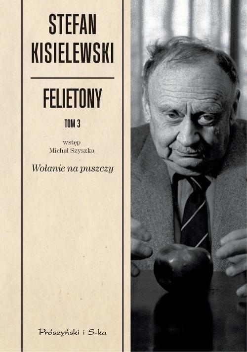 okładka Felietony. Tom 3. Wołanie na puszczy, Książka | Kisielewski Stefan