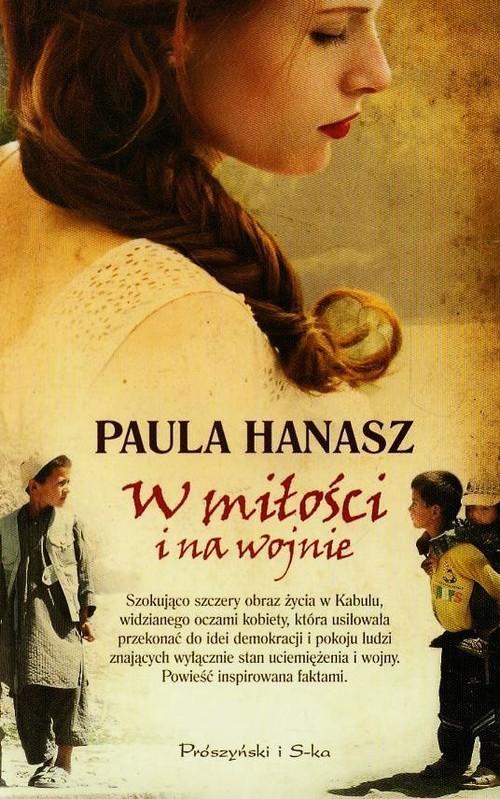 okładka W miłości i na wojnie, Książka | Paula Hanasz