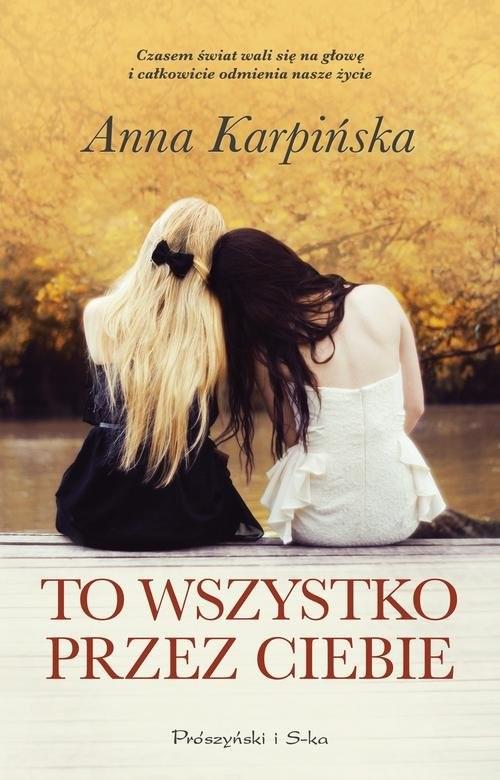 okładka To wszystko przez ciebie, Książka | Karpińska Anna