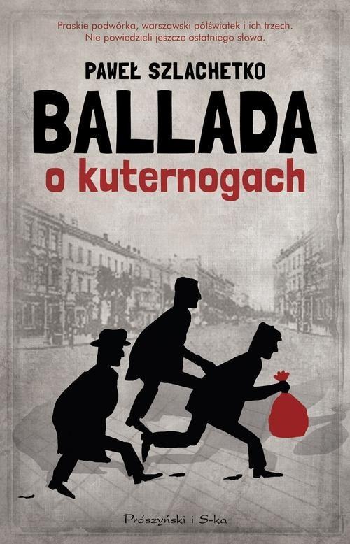 okładka Ballada o kuternogach, Książka | Paweł Szlachetko