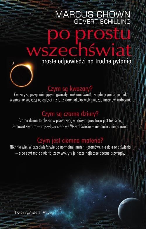 okładka Po prostu Wszechświat. Proste odpowiedzi na trudne pytania, Książka | Marcus Chown, Govert Schilling