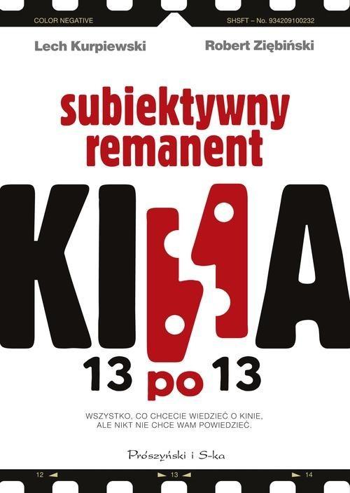 okładka 13 po 13. Subiektywny remanent kinaksiążka |  | Lech  Kurpiewski, Robert Ziębiński