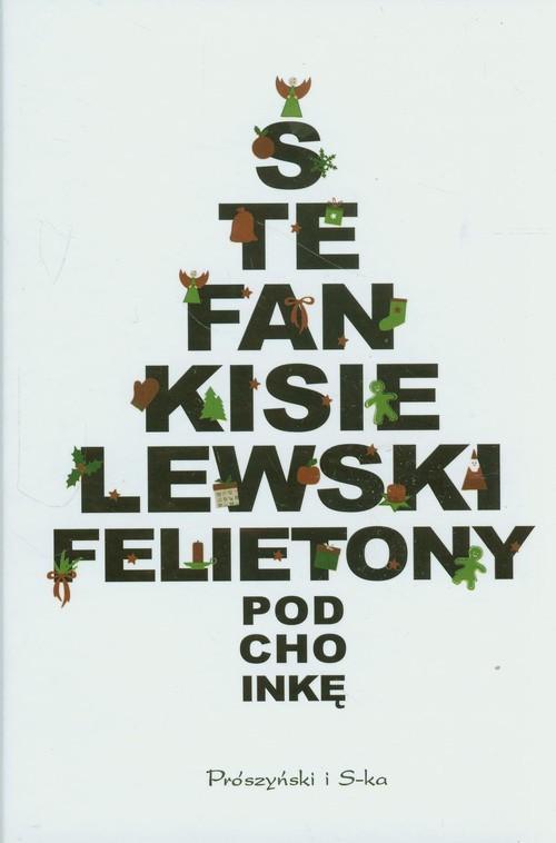 okładka Felietony pod choinkę, Książka | Kisielewski Stefan