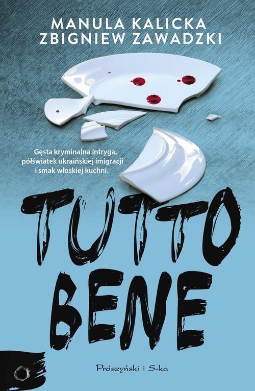 okładka Tutto bene, Książka | Manula Kalicka, Zbigniew Zawadzki