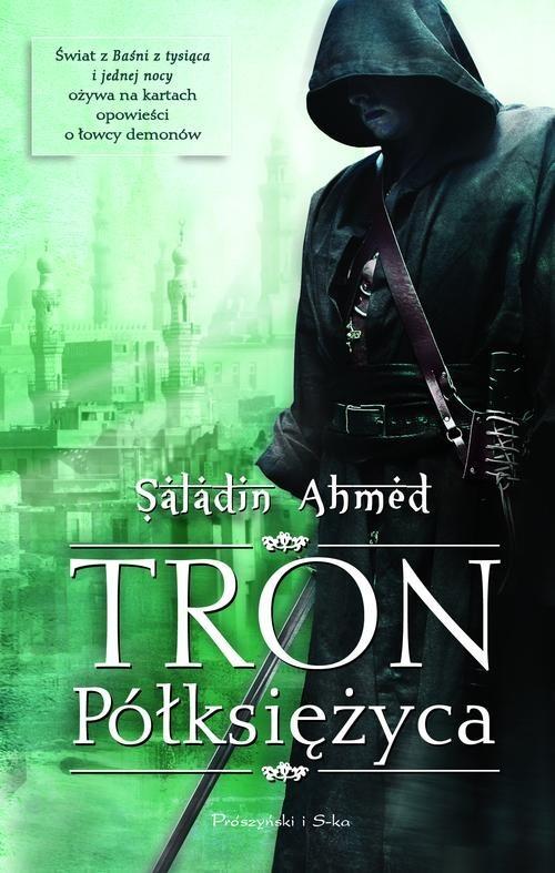 okładka Tron Półksiężyca, Książka   Ahmed Saladin