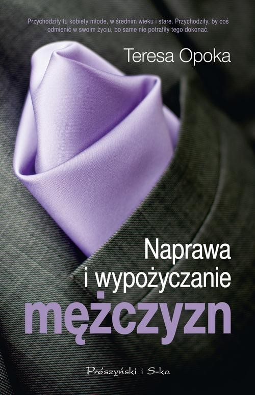 okładka Naprawa i wypożyczanie mężczyzn, Książka | Teresa Ewa Opoka