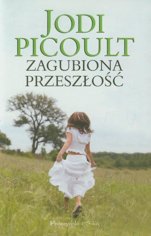 okładka Zagubiona przeszłość, Książka | Picoult Jodi