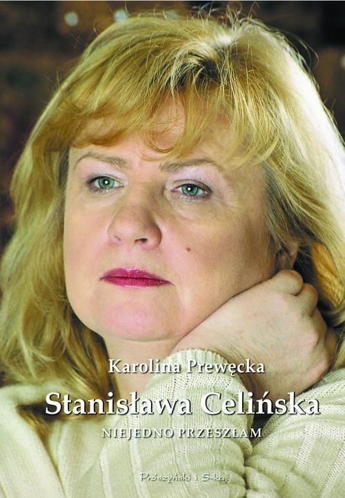 okładka Stanisława Celińska. Niejedno przeszłam, Książka | Stanisława  Celińska, Karolina Prewęcka