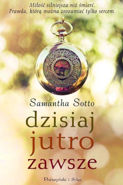 okładka Dzisiaj jutro zawsze, Książka | Sotto Samantha