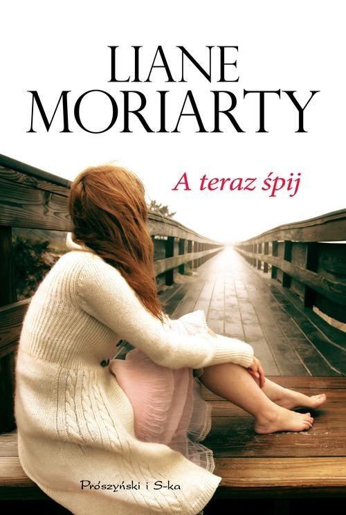 okładka A teraz śpij, Książka | Moriarty Liane