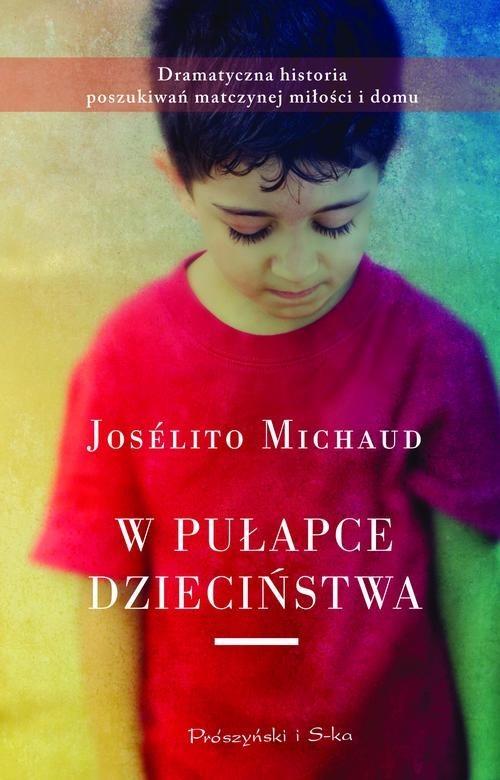 okładka W pułapce dzieciństwa, Książka | Michaud Joselito