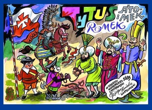 okładka Tytus Romek i Atomek w odsieczy wiedeńskiej 1683 rokuksiążka |  | Henryk Jerzy Chmielewski