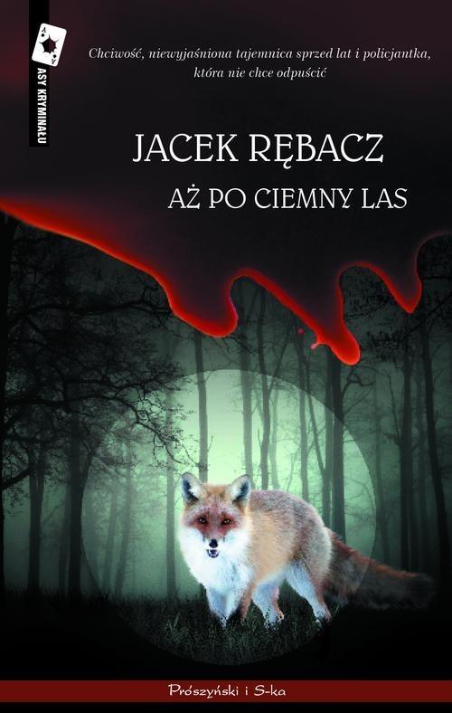 okładka Aż po ciemny las, Książka | Jacek Rębacz