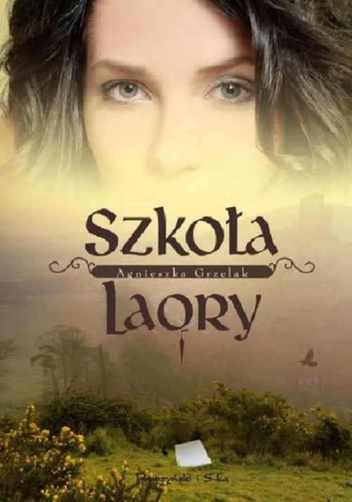 okładka Szkoła LaOry, Książka | Agnieszka Grzelak