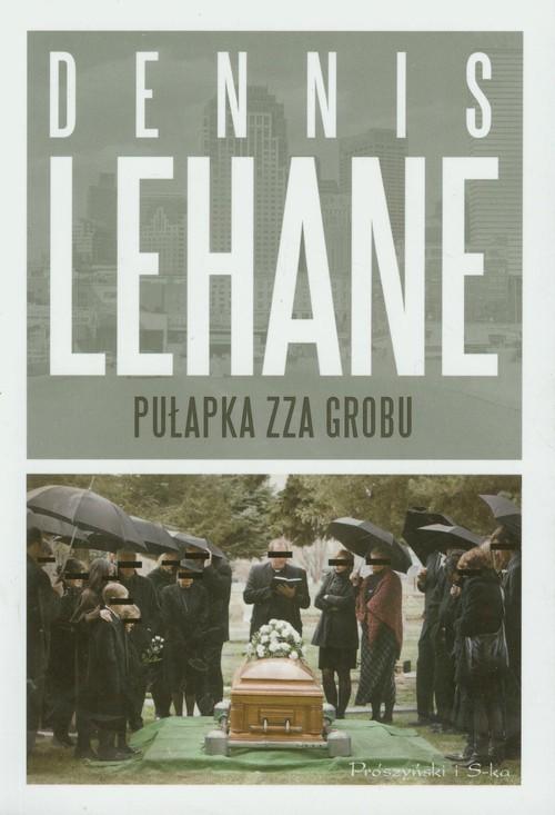 okładka Pułapka zza grobu, Książka | Lehane Dennis