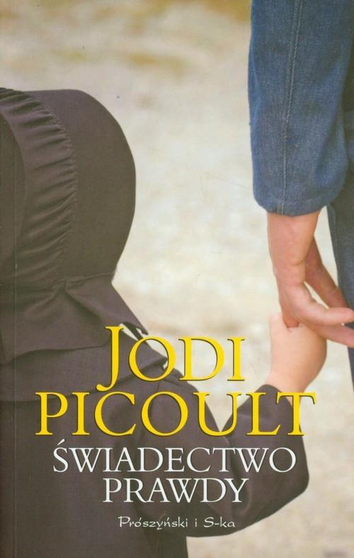 okładka Świadectwo prawdy, Książka | Picoult Jodi