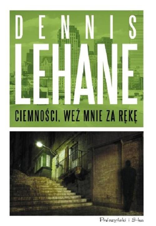 okładka Ciemności, weź mnie za rękę, Książka | Lehane Dennis