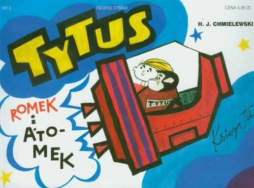 okładka Tytus Romek i Atomek. Księga III. Tytus kosmonautą, Książka | Henryk Jerzy Chmielewski