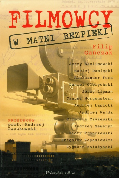 okładka Filmowcy w Matni Bezpieki, Książka   Gańczak Filip