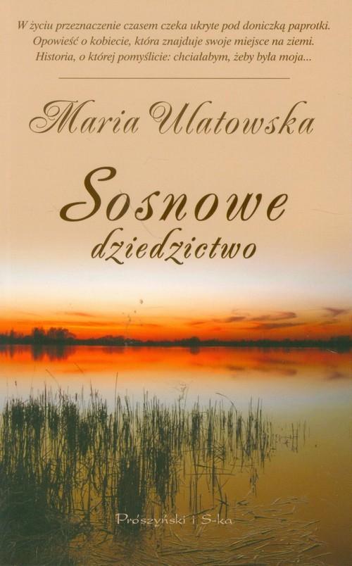 okładka Sosnowe dziedzictwo, Książka | Ulatowska Maria