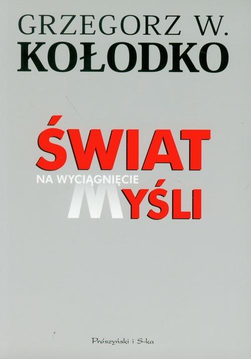 okładka Świat na wyciągnięcie myśliksiążka |  | Grzegorz W. Kołodko