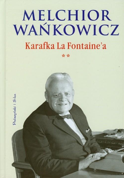 okładka Karafka La Fontaine'a. Tom 2, Książka | Wańkowicz Melchior