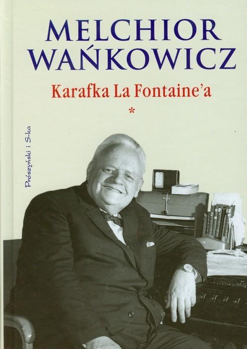 okładka Karafka La Fontaine'a. Tom 1, Książka | Wańkowicz Melchior