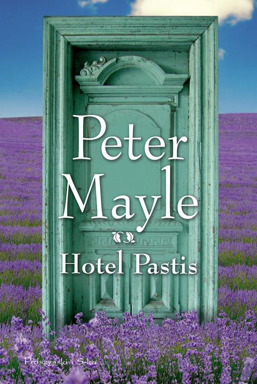 okładka Hotel Pastis, Książka | Mayle Peter