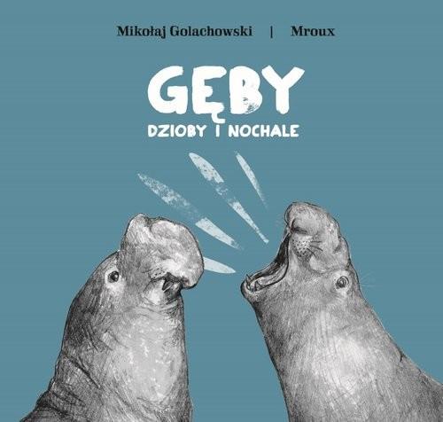 okładka Gęby dzioby i nochale, Książka | Mikołaj Golachowski, Maria Bulikowska