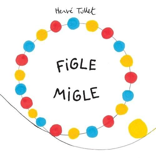 okładka Figle migle, Książka | Tullet Herve