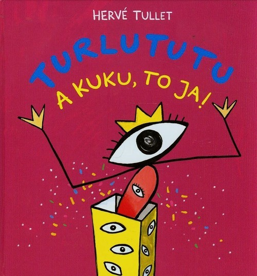 okładka Turlututu. A kuku to ja, Książka | Tullet Herve