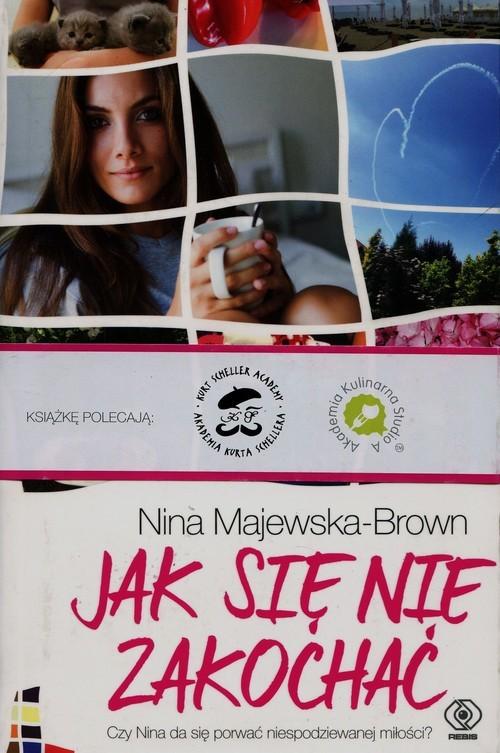 okładka Jak się nie zakochać, Książka | Majewska-Brown Nina