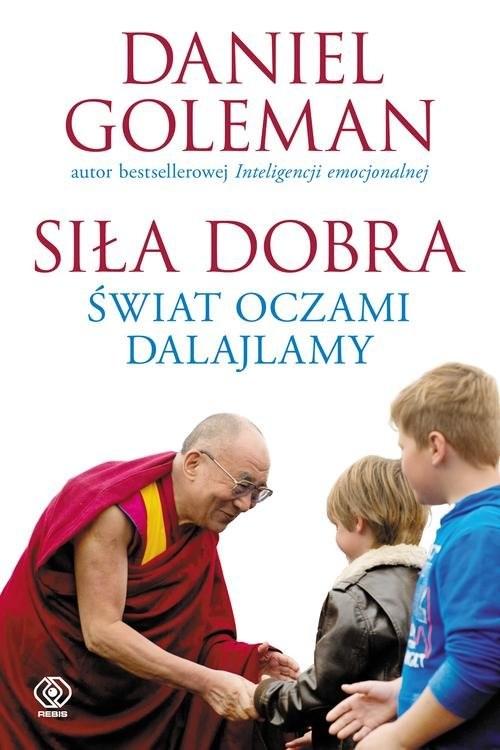 okładka Siła dobra. Świat oczami Dalajlamy, Książka | Goleman Daniel