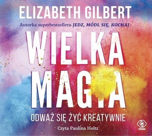 okładka Wielka Magia, Książka | Gilbert Elizabeth