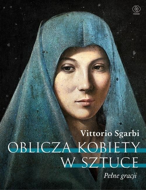 okładka Oblicza kobiety w sztuce. Pełne gracji, Książka | Sgarbi Vittorio