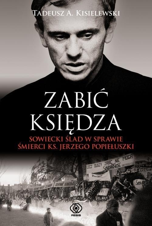 okładka Zabić księdza, Książka | Tadeusz A. Kisielewski