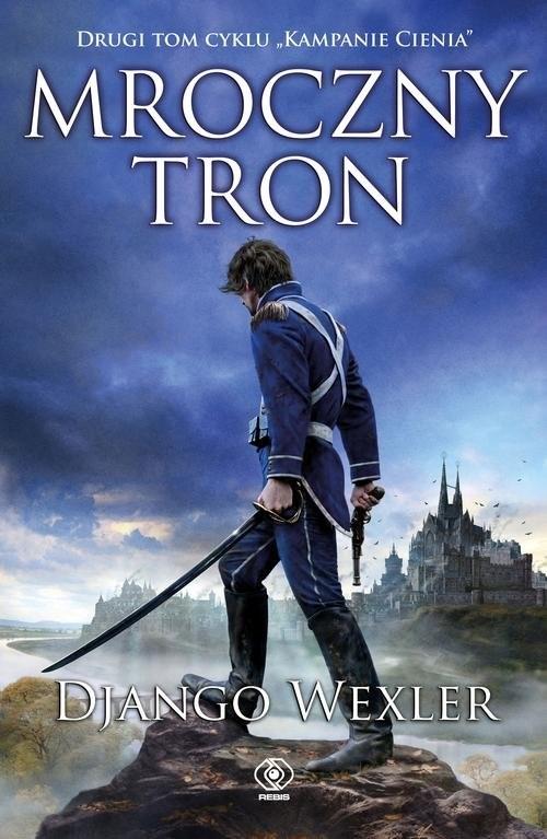 okładka Mroczny tron. Tom 2, Książka | Django Wexler